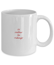 I'd Rather be Riding!  A Mug for Horse Lovers!