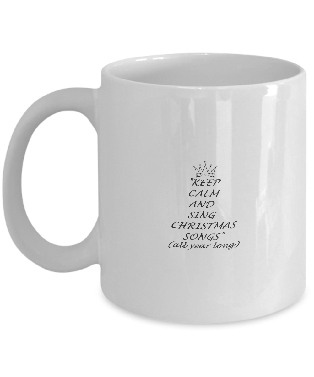 Keep Calm and Sing Christmas Songs Gift Coffee Mug