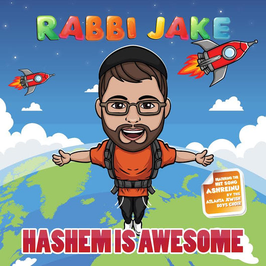 Rabbi Jake - Hashem Is Awesome