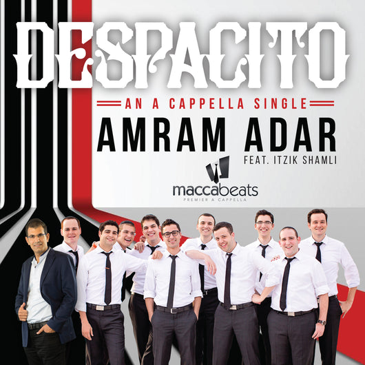 Amram Adar Ft. Itzik Shamli & The Maccabeats