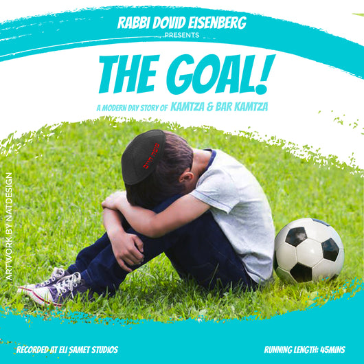 The Goal - Rabbi Dovid Eisenberg