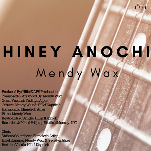 Mendy Wax - Hiney Anochi