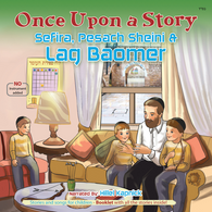 Once Upon A Story - Sefiras Haomer, Pesach Sheini, & Lag Baomer