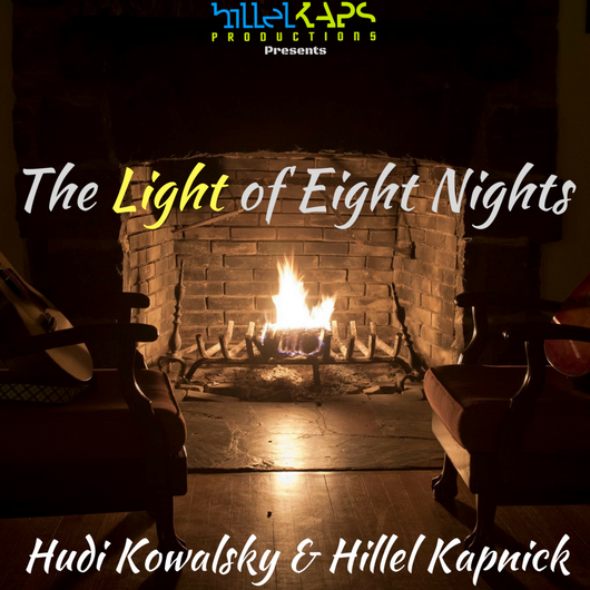The Light of Eight Nights - Hillel Kapnick & Hudi Kowalsky