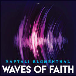 Naftali Blumenthal - Waves of Faith