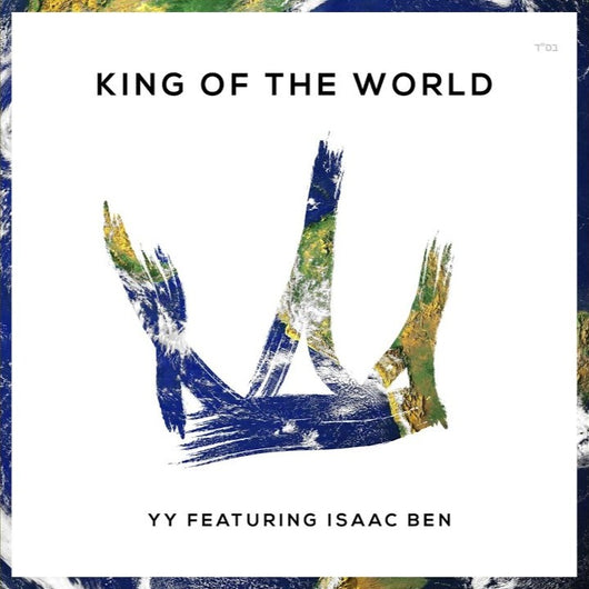 King of The World - YY Featuring Isaac Ben