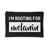 I'm Rooting For Melanin Essentials Pouch - celebrating families of color | black owned