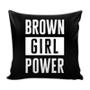 Brown Girl Power Pillow Cover - apparel for families of color | black owned business