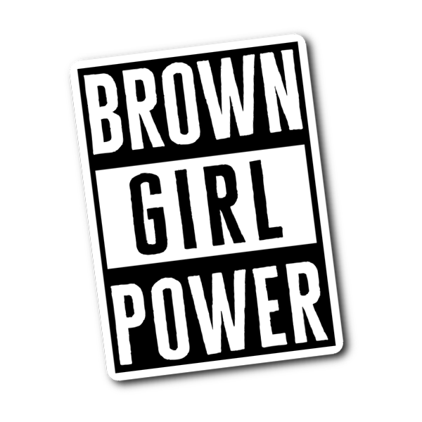 Brown Girl Power Sticker - apparel for families of color | black owned business