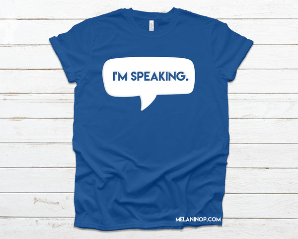 Adults: I'm Speaking Tee
