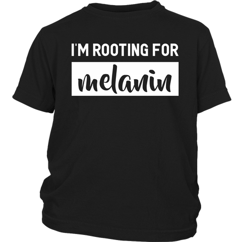Youth • I'm Rooting For Melanin Tee