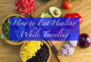 How to Eat Healthy During Travel Outside of Boise - Voxn Clothing