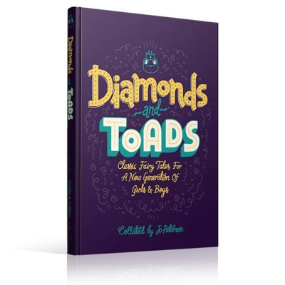 Diamonds and Toads: Classic Fairytales for a New Generation