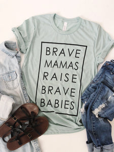 Brave Mamas Raise Brave Babies in Dusty Blue