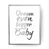 Dream Even Bigger Wall Print