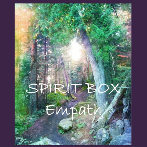 Past Spirit Box™ - Empath