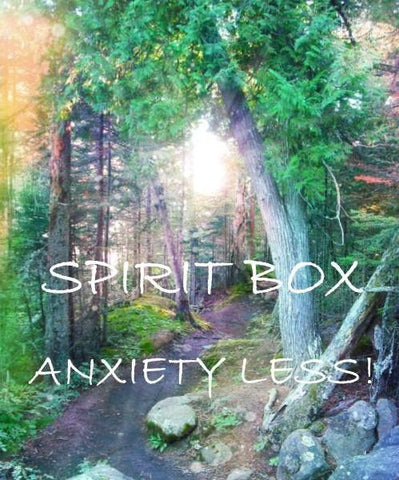 Past Spirit Box™ - Anxiety-Less