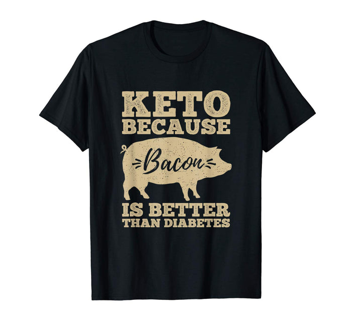 Keto Because Bacon Is Better Than Diabetes