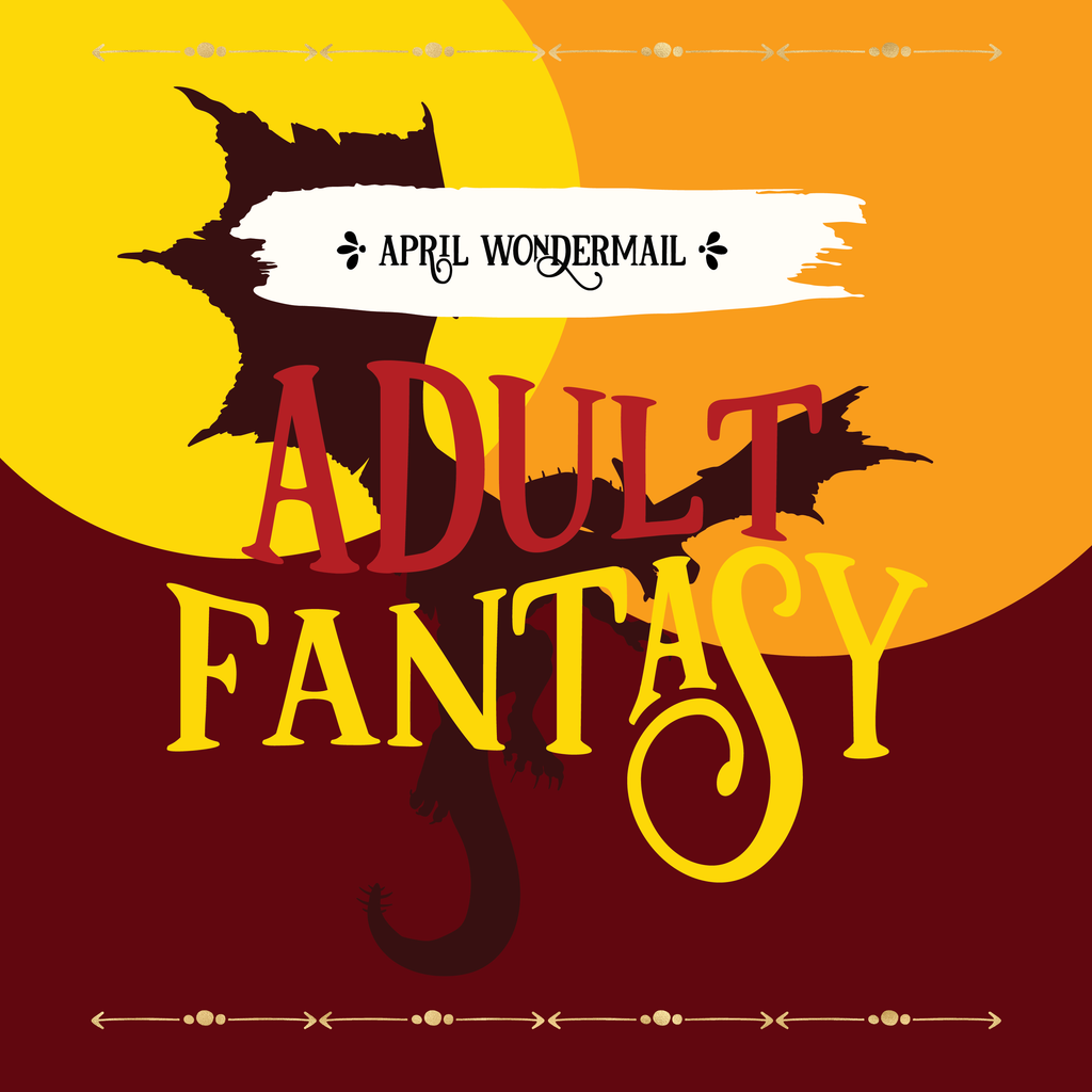 April WonderMail: Adult Fantasy