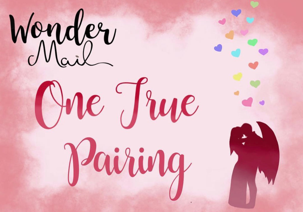 February 2018 'One True Pairing' WonderMail