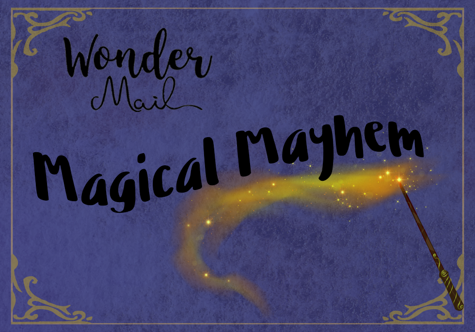 April 2018 'Magical Mayhem' WonderMail