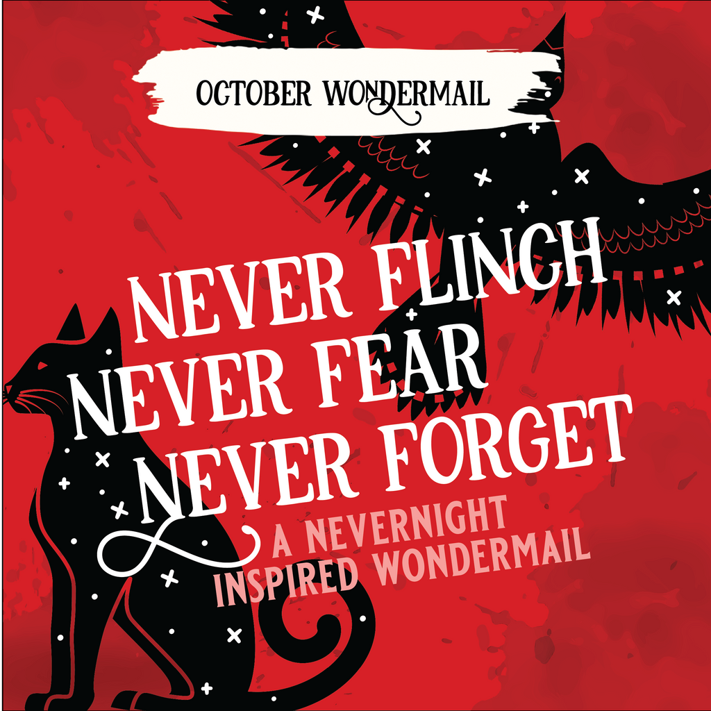PIN ONLY October WonderMail: Never Flinch Never Fear Never Forget