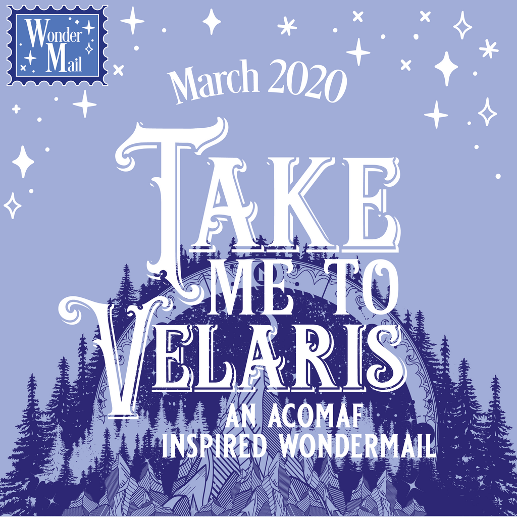 March WonderMail: Take Me To Velaris