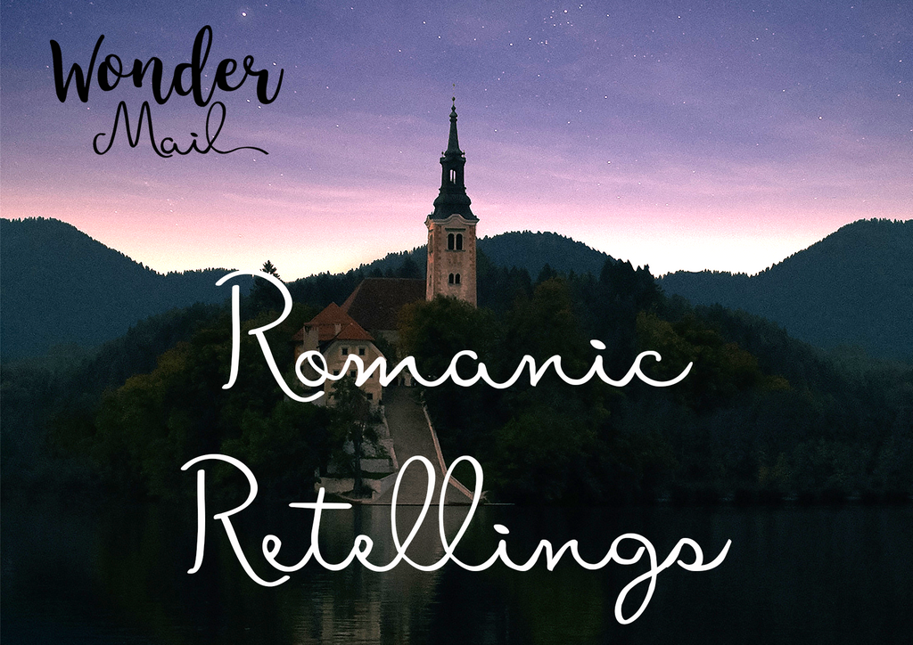May 2018 'Romantic Retellings' WonderMail