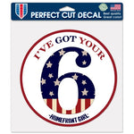 "Support America Patriotic 8"" x 8"" Perfect Cut Decal - I've Got Your 6"