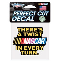"NASCAR Logo Twist In Every Turn 4"" x 4"" Perfect Cut Decal"