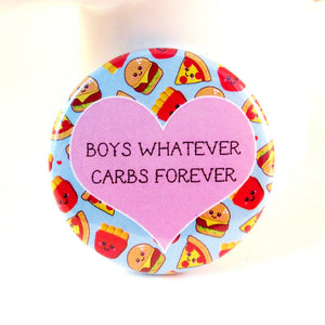 Boys Whatever Carbs Forever Pin Badge