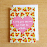 I Love You Nearly As Much As Pizza Greeting Card