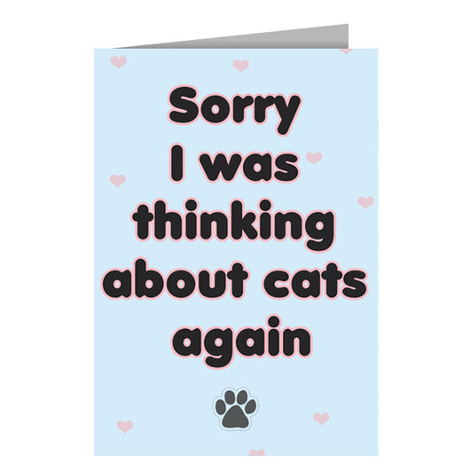 Sorry I Was Thinking About Cats Again Greeting Card