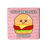 You Hamburlged My Heart Coaster