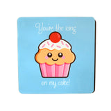 You're The Icing On My Cake Coaster