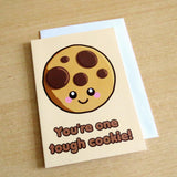 You're One Tough Cookie Greeting Card