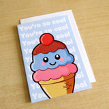 You're So Cool Ice Cream Greeting Card