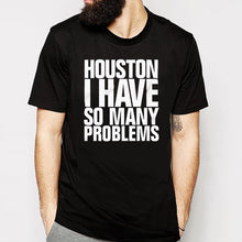 Houston I have so many problems.