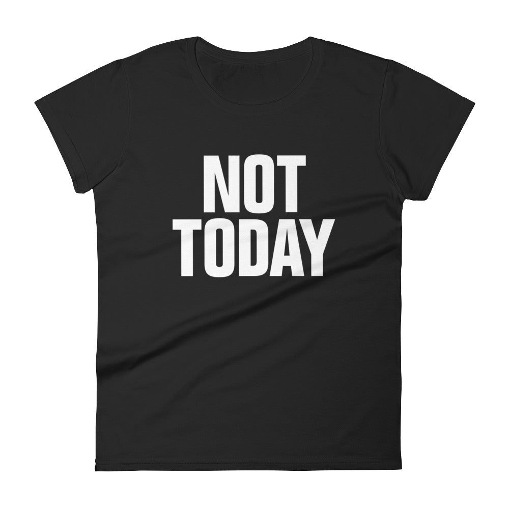Not today Women's BLK