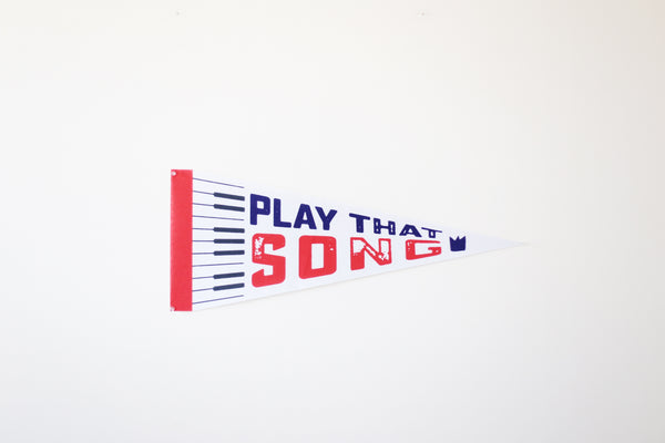 Play That Song Pennant