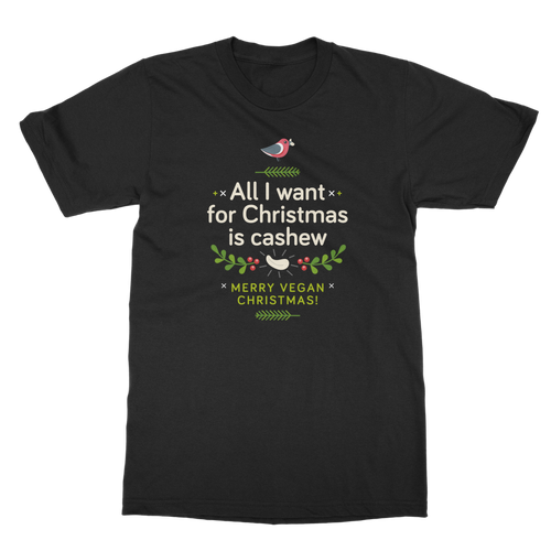 All I want for Christmas is cashew Classic Adult unisex T-Shirt