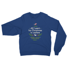 All I want for Christmas is cashew Classic Adult unisex Sweatshirt