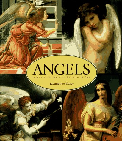 Angels: Celestial Spirits in Art & Legend