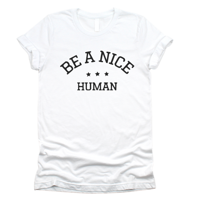BE A NICE HUMAN - UNISEX TEE - WHITE