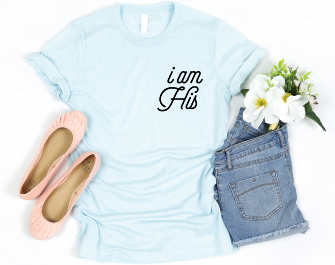 I AM HIS *NEW* - ICE BLUE TEE