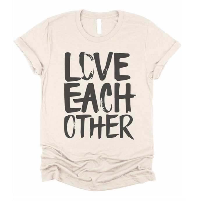 LOVE EACH OTHER - UNISEX TEE - CREAM