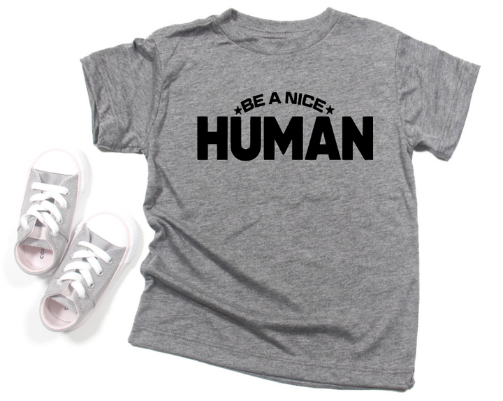 TODDLER/YOUTH - BE A NICE HUMAN BOLD (GREY)