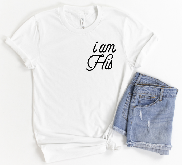 I AM HIS *NEW* - WHITE TEE