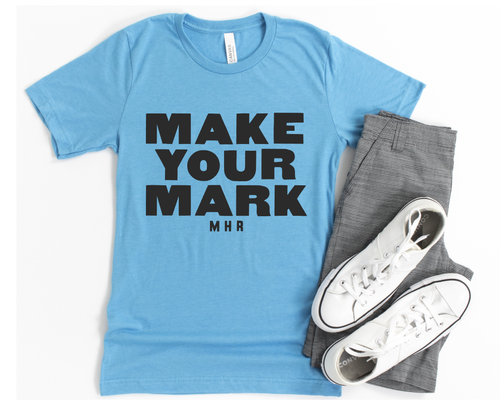 MAKE YOUR MARK - UNISEX AQUA TEE