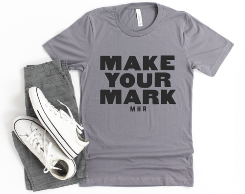 MAKE YOUR MARK - UNISEX STORM TEE